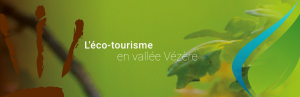 Eco-tourisme en Vallée Vézère
